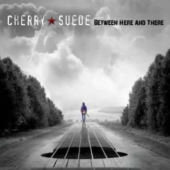 Cherry Suede � Between Here And There (2013)