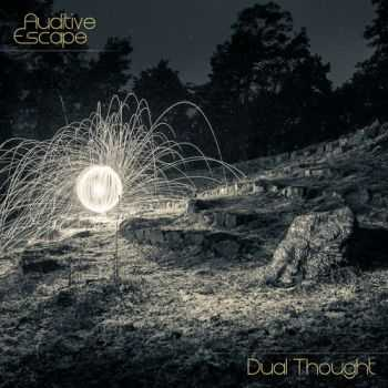 Auditive Escape - Dual Thought (2013)