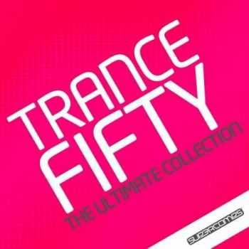 Trance 50: The Ultimate Collection (2013)
