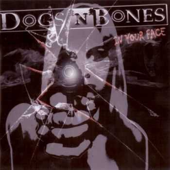 Dogs 'n' Bones - In Your Face (2012) (Lossless) + MP3
