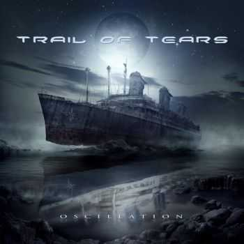 Trail of Tears - Oscillation (2013) [Limited Edition]
