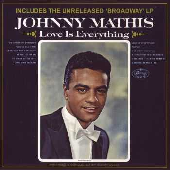 Johnny Mathis - Love Is Everything 1965 & Broadway 1964 (2012) FLAC