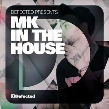 Defected presents MK In The House (2013)