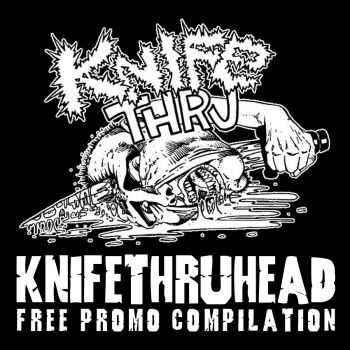 Knifethruhead - Knifethruhead Free Promo Compilation (Compilation) (2012)