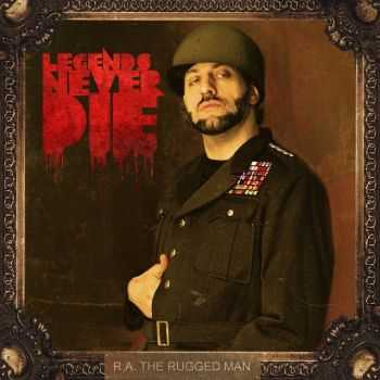 R.A. The Rugged Man - Legends Never Die (2013)