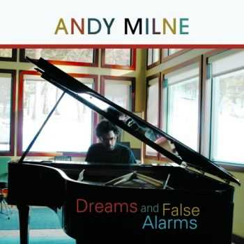 Andy Milne – Dreams and False Alarms (2007)
