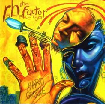 Roy Hargrove & The RH Factor - Hard Groove (2003)