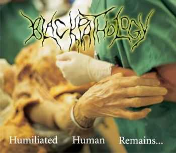 Black Pathology - Humiliated Human Remains... (Demo) (2007)