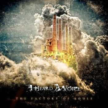 I Heard A Voice - The Factory Of Souls [Single] (2013)