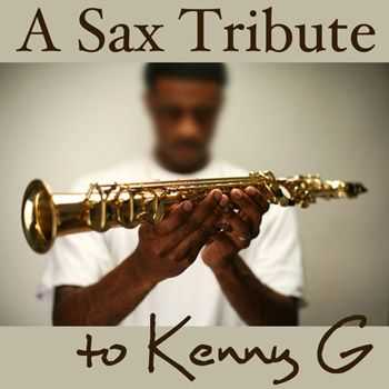 Best Saxophone Tribute Orchestra - A Sax Tribute to Kenny G - Relaxing Sexy Romantic Sensual Smooth Jazz Music Songs (2013)