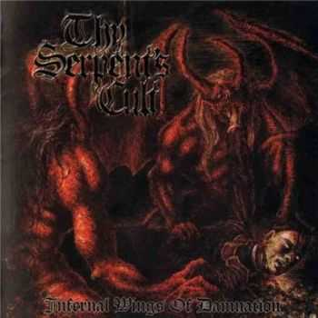 Thy Serpent's Cult - Infernal Wings Of Damnation (2011)