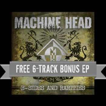 Machine Head - B-Sides & Rarities [EP] (2012)