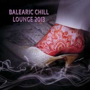 VA - Balearic Chill & Lounge 2013