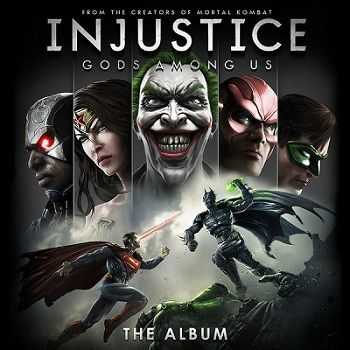 OST - Injustice: Gods Among Us – The Album (2013)