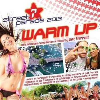 Street Parade 2013 - Warm Up (Official House Compilation) (Mixed By Pat Farrell) (2013)