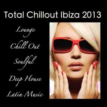 VA - Total Chillout Ibiza 2013: Lounge Bar, Chill Out Music Grooves, Deep House & Soulful Latin Dance (2013)