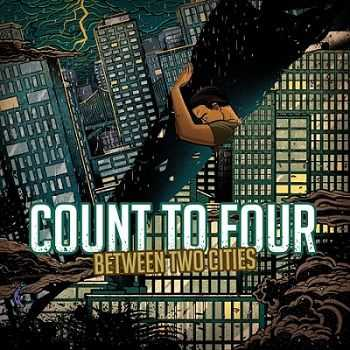Count To Four - Between Two Cities (2013)
