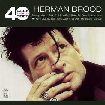 Herman Brood - Alle 40 Goed (2013)