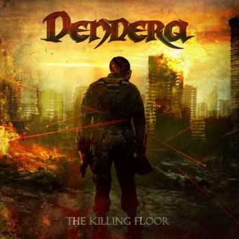 Dendera - The Killing Floor (2013)