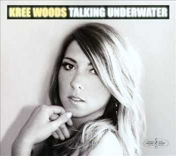 Kree Woods - Talking Underwater (2013)