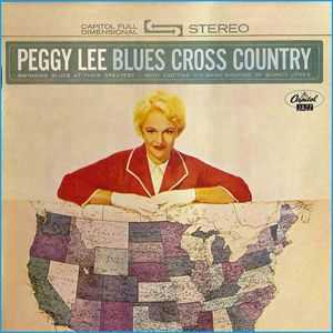 Peggy Lee with Quincy Jones - Blues Cross Country (1962)