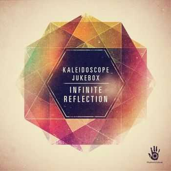 Kaleidoscope Jukebox - Infinite Reflection (2013)