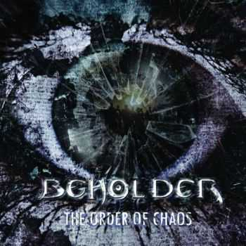 Beholder  - The Order Of Chaos (2013)