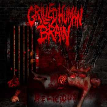 Grilled Human Brain  - Delicious (special edition) (2013)