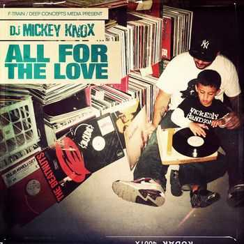 DJ Mickey Knox - All For The Love (2013)