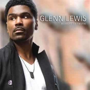 Glenn Lewis - Moment Of Truth (2013)