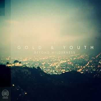Gold And Youth – Beyond Wilderness (2013)