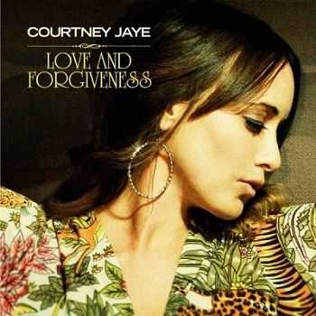 Courtney Jaye – Love and Forgiveness (2013)