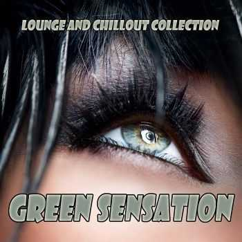 VA - Green Sensation (Lounge and Chillout Collection) (2013)