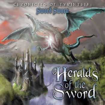 Heralds of the Sword - Chronicles of Tyrinthia: Sword Sworn (2013)