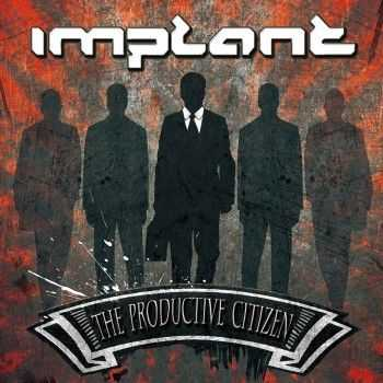 Implant - The Productive Citizen [Limited Edition] (2013)