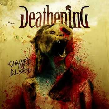 Deathening  - Chained In Blood (2013)