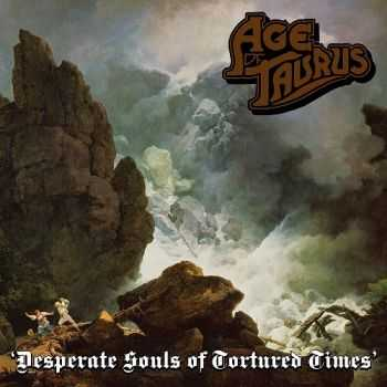 Age of Taurus - Desperate Souls of Tortured Times (2013)