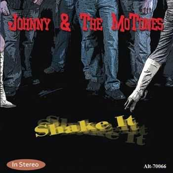Johnny & The MoTones - Shake It (2013)
