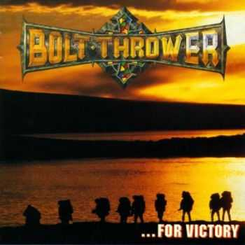 Bolt Thrower  - .. For Victory (1994)