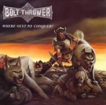 Bolt Thrower  - Where Next To Conquer? (Live In Nürnberg) [bootleg]  (1993)