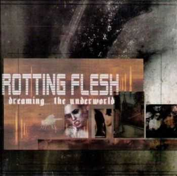 Rotting Flesh - Dreaming… The Underworld (2003)