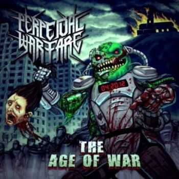 Perpetual Warfare - The Age Of War (2013)