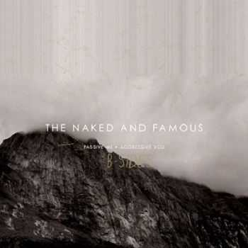 The Naked And Famous – Passive Me, Aggressive You [Remixes & B-sides](2013)