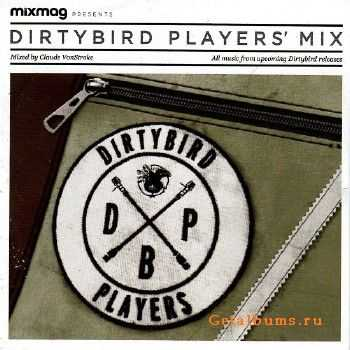 Dirtybird Players' Mix: Mixed By Claude VonStroke (2013)