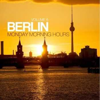 VA - Berlin: Monday Morning Hours Vol 6 (2013)