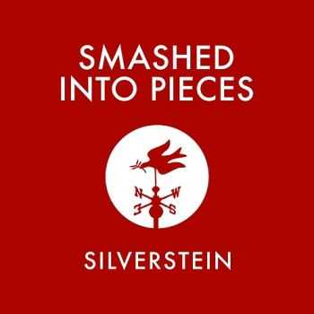 Silverstein - Smashed Into Pieces (Single) (2013)