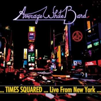 Average White Band - Times Squared: Live From New York (2013)