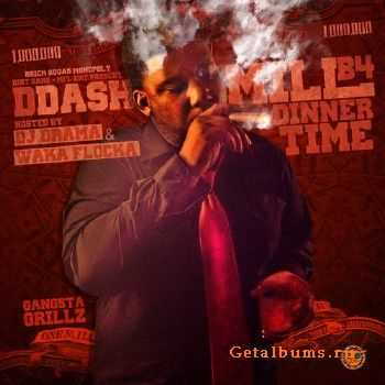D Dash - Mill B4 Dinner Time (2013)