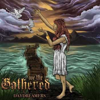We The Gathered - Daydreamer (2013)