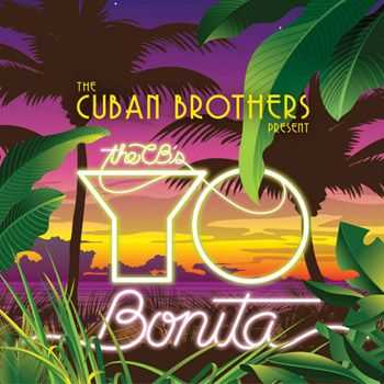 The Cuban Brothers - Yo Bonita (2013)